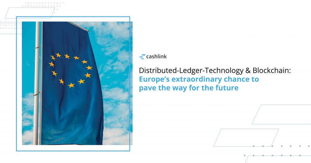 Distributed-Ledger-Technology and Blockchain: Europe's chance to pave the way for the future