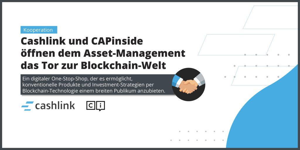 Cashlink und CAPinside öffnen Asset-Manager*innen das Tor zur Blockchain-Welt